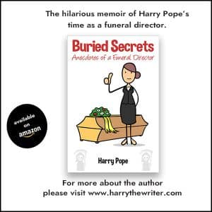 Buried Secrets: Anecdotes of a Funeral Director by Harry Pope